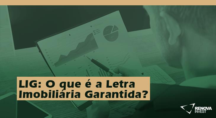 LIG- O que é a Letra Imobiliária Garantida