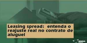 Leasing spread: entenda o reajuste real no contrato de aluguel
