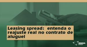 Leasing spread-entenda o reajuste real no contrato de aluguel