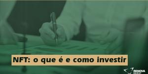 NFT: o que é e como investir nessa alternativa.