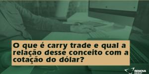 Carry trade: uma alternativa para lucrar no curto prazo