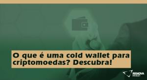 O que é uma cold wallet para criptomoedas - Descubra!