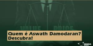 Quem é Aswath Damodaran? Descubra!