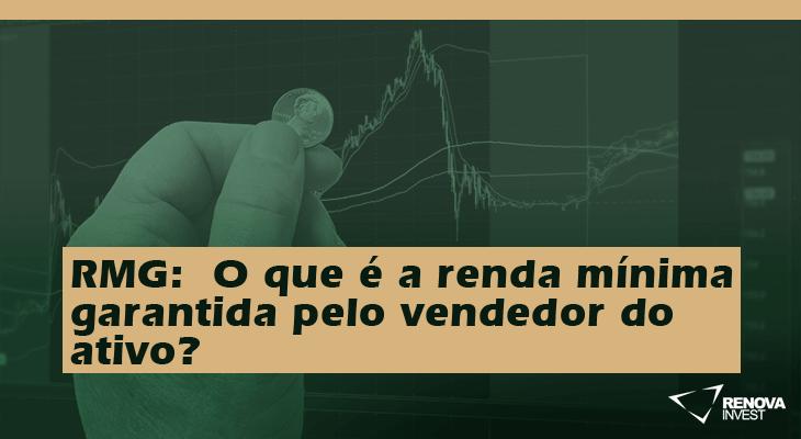 RMG -O que é a renda mínima garantida pelo vendedor do ativo