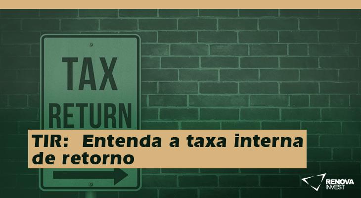 TIR-Entenda a taxa interna de retorno