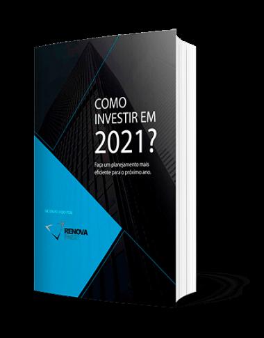 Ebook campanha - onde investir em 2021